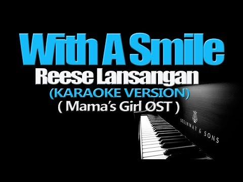 WITH A SMILE - Reese Lansangan (KARAOKE VERSION) (Mama's Girl OST)