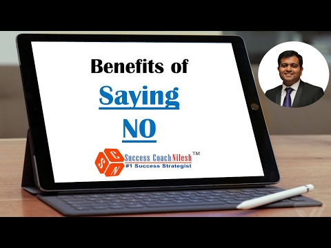 Benefits Of Saying NO by The Success Coach Nilesh : # 1 Success Strategist