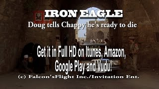 "Video ""IRON EAGLE"" Doug Tells Chappy He's Ready to Die download MP3, 3GP, MP4, WEBM, AVI, FLV Agustus 2018"