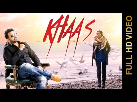 KHAAS (Full Video) || SHEERA JASVIR || New Punjabi Songs 2016 || AMAR AUDIO