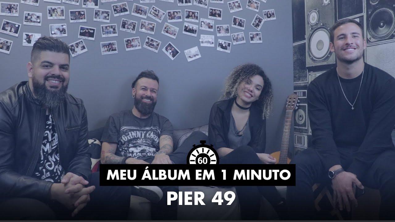 Meu Álbum Em 1 Minuto - Pier 49 Music