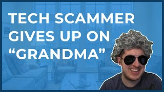 tech-scammer-gives-up-scamming-grandma-full-call