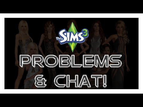 The Sims 3 Problems, Chat & Updates!