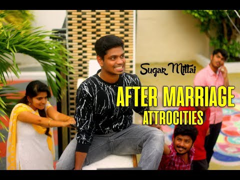 After marriage Attrocities   Sugar Mittai