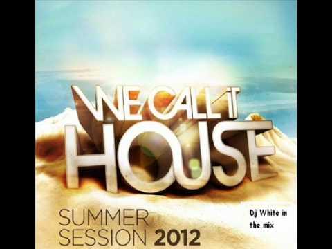 MIX ESTATE 2012 MIX 2012 HOUSE 2012 MUSICA HOUSE 2012 DJ WHITE SUMMER