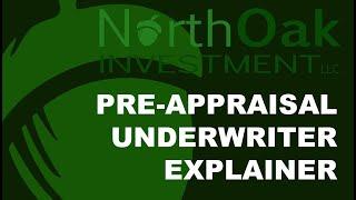 North Oak Investment Pre Appraisal Underwriter Explainer
