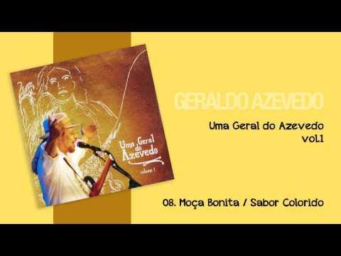 Geraldo Azevedo: Moça bonita/ Sabor colorido | Uma Geral do Azevedo (áudio oficial)