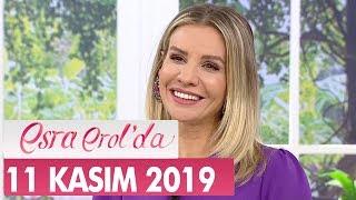 Esra Erol'da 11 Kasım 2019 - Tek Parça