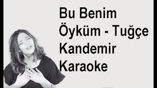 Bu Benim Öyküm - Tuğçe Kandemir  Karaoke