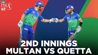 2nd Innings | Quetta Gladiators vs Multan Sultans | Match 14 | HBL PSL 6 | MG2E