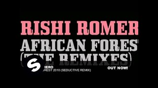 Rishi Romero - African Forest (Seductive Remix)