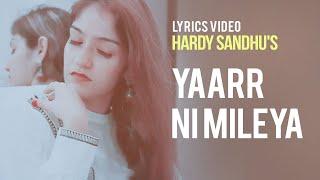 Yaarr Ni Mileya Lyrics   Hardy Sandhu Bpraak Jaani Yaar ni mileya Full Song Lyrics   Prabhjee Kaur