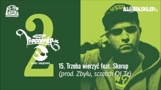Proceente - Trzeba wierzyć feat. Skorup (prod. Zbylu, scratch DJ Te)