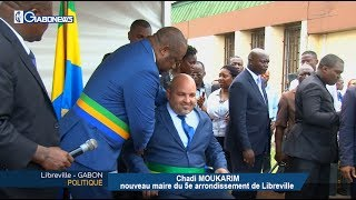 GABON / POLITIQUE : CHADI MOUKARIM NOUVEAU MAIRE DU 5e ARR. DE LIBREVILLE