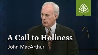 John MacArthur: A Call to Holiness