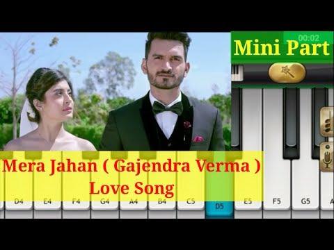 Mera Jahan | Love Song | Gajendra Verma | by mobile piano