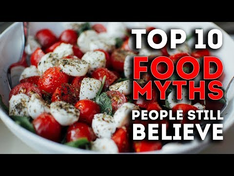 Top 10 Food Myths People Still Believe