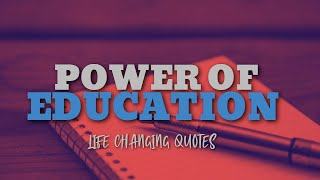 Education is the most powerful weapon - Motivational Video