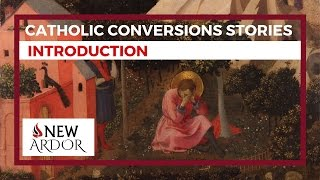 Catholic Conversion Stories: Introduction