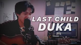 Download LAST CHILD - DUKA (COVER ZULIAN RAMADHAN)