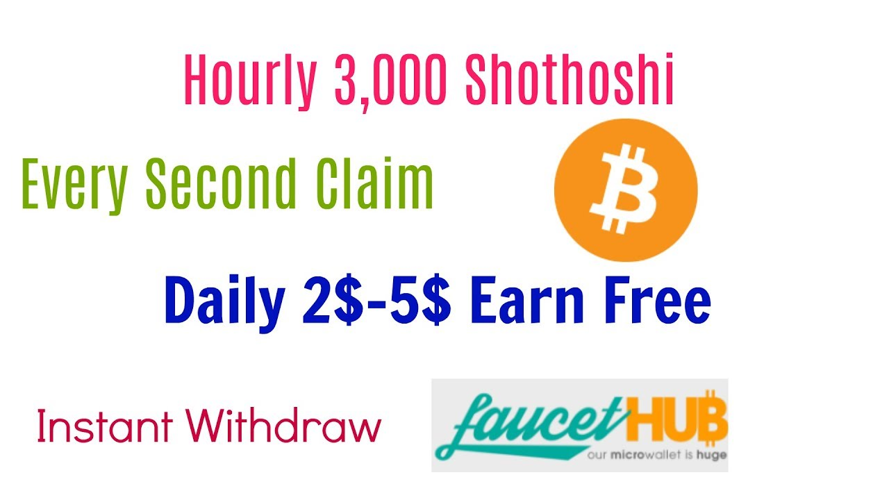 Daily Earn 2$-5$ || free bitcoin instant Withdraw||FaucetHub - YouTube