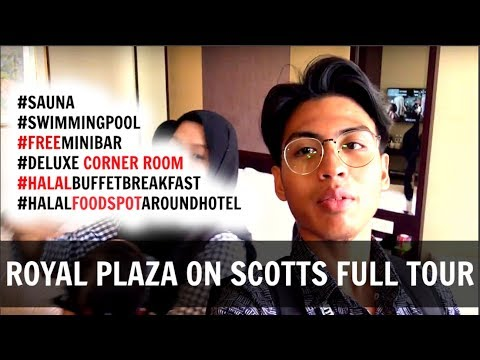 ROYAL PLAZA ON SCOTTS, SINGAPORE 2017 [FULL DELUXE CORNER ROOM, BREAKFAST & FACILITIES TOUR]