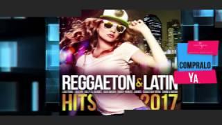 'Reggaeton & Latin Hits 2017' - Ya disponible