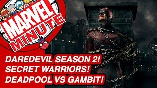 Secret Warriors! Marvel's Daredevil Season 2! Deadpool Vs Gambit! - Marvel Minute 2016