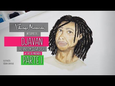 Thiago Miranda interpreta DJAVAN - Parte 1 - Ao vivo em SUA casa #FiqueEmCasa #LiveDoMiranda