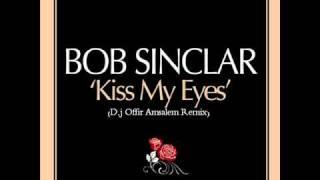 (Bob Sinclar & Christian Falero - Kiss My Eyes (Dj Offir Amsalem Remix