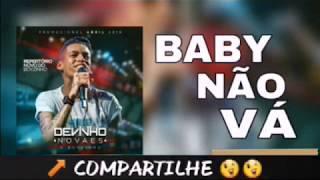 Baby Não Vá - Devinho Novaes 2019 (Musica nova)