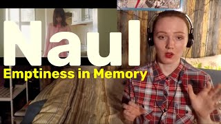 Naul -  Emptiness in Memory [MV Reaction]