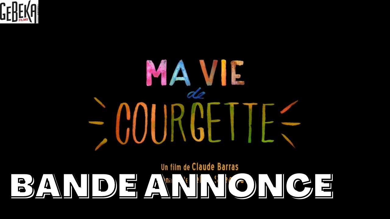 Bande annonce Ma Vie de Courgette