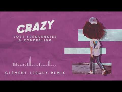 Lost Frequencies & Zonderling  Crazy Clément Leroux remix