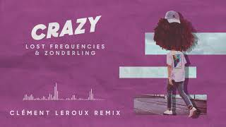 Lost Frequencies & Zonderling - Crazy (Clément Leroux remix)