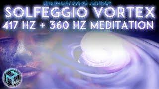 417 Hz + 360 Hz| SOLFEGGIO VORTEX MUSIC✴Sound Healing Binaural Beats✴Quadruple Formula Meditation