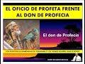EL OFICIO DE PROFETA Y DON DE PROFECÍA- LA DIFERENCIA