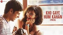 Kho Gaye Hum Kahan - Lyrical  Baar Baar Dekho  Sidharth Malhotra, Katrina Kaif  Jasleen R, Prateek K
