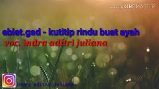 Gambar cover ebiet Gad titip rindu buat ayah cover by indra aditri juliana