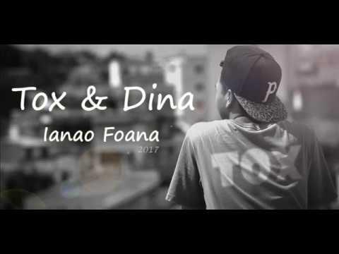 Tox feat Dina - Ianao Foana (NouveauT Gasy 2017)