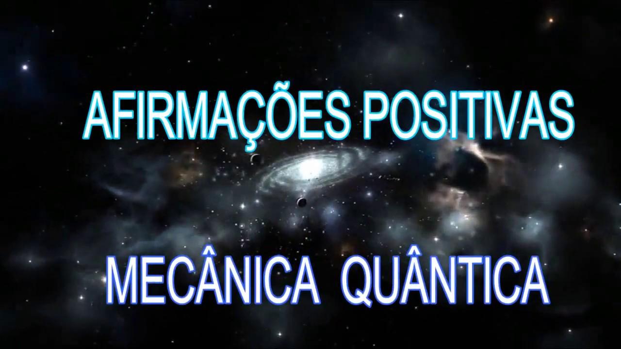 Afirmações Positivas Mecânica Quântica