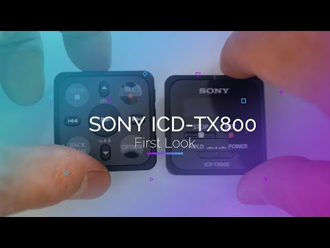Sony ICD-TX800 Ultra Portable Digital Audio Recorder | First Look