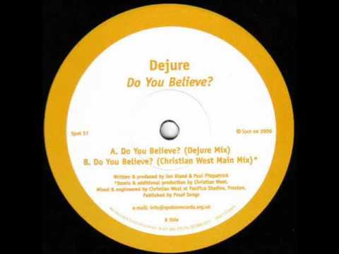 Dejure - Do You Believe? (Dejure Mix)