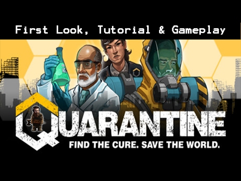 Quarantine - First Look, Tutorial & Gameplay