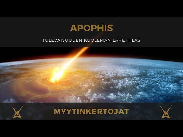 Apophis - Tulevaisuuden Kuoleman Lähettiläs