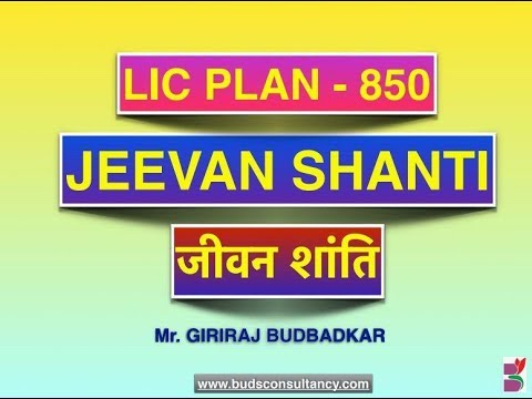 LIC PLAN - 850 JEEVAN SHANTI ... WHATSAPP ONLY, Direct With, Mr. Giriraj Budbadkar; 9930225727