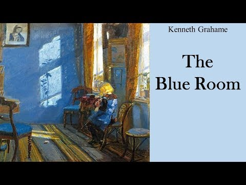 Learn English Through Story - The Blue Room by Kenneth Grahame