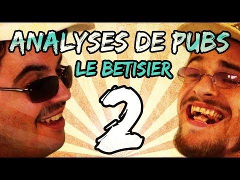 BÊTISIER DES ANALYSES DE PUBS (Saison 2)