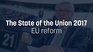 Juncker sets out plan for EU reform in 2017 State of the Union