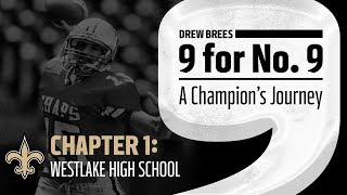 '9 for No. 9: A Champion's Journey' | Drew Brees | Ch 1: Westlake High School